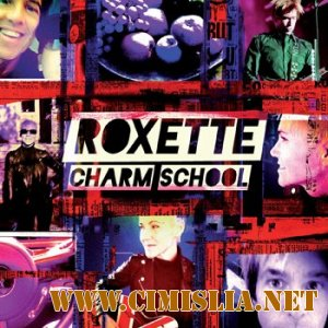 Roxette - Charm School [Deluxe Edition] [2011 /  MP3 / 320]