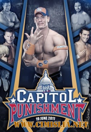 Рестлинг / WWE Capitol Punishment [2011 / HDTVRip]