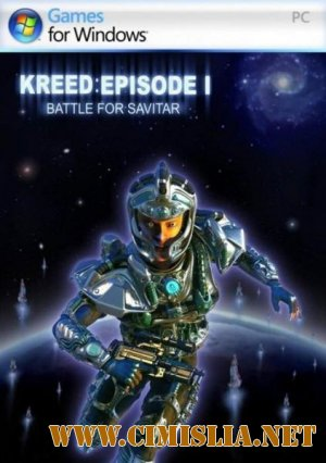 Kreed: Битва за Савитар / Kreed: Battle for Savitar [2004 / RUS / ENG]
