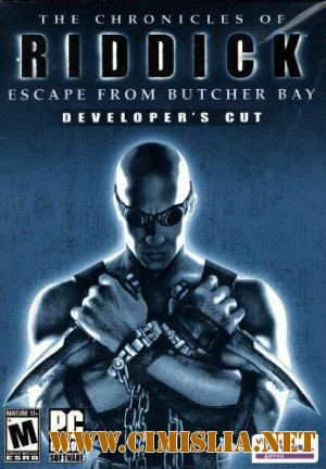 The Chronicles of Riddick - Escape from Butcher Bay [Repack] [2004 / RUS | ENG]