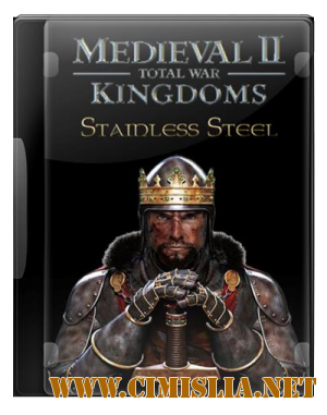 Medieval 2: Total War Stainless Steel 6.4 [RePack] [2011 / RUS]