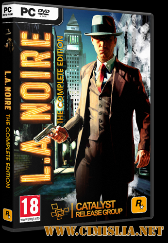 L.A. Noire: The Complete Edition [RePack] [2011 / RUS / ENG]