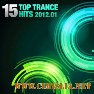 15 Top Trance Hits 01 [2012 /  MP3 / 320 kb]