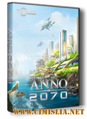 Anno 2070: Complete Edition [RePack] [2011 / ENG / RUS]
