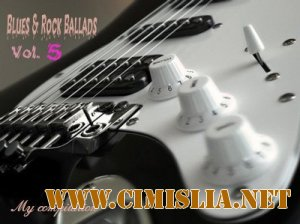 Blues and Rock Ballads vol. 5 [2012 / MP3 / 320 kb]