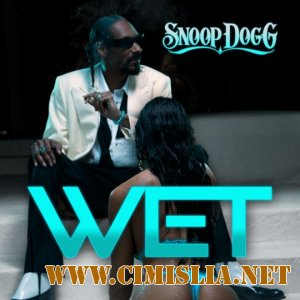 Snoop Dogg - Wet [2011 / HDTVRip]