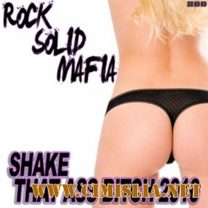 Rock Solid Mafia - Shake That Ass [2012 / HDRip]