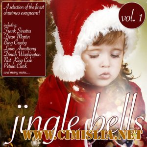 Jingle Bells vol. 1: A Selection Of The Finest Christmas Evergreen [2012 / MP3 / 320 kb]