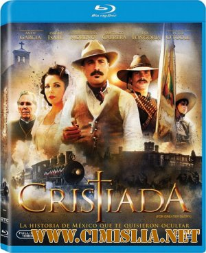 Битва за свободу / For Greater Glory: The True Story Of Cristiada [2012 / HDRip]