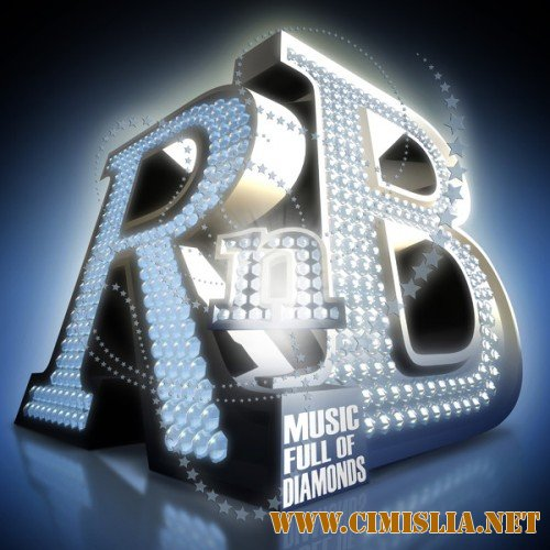 R & B - Music Full of Diamonds [2013 / MP3 / 320 kb]