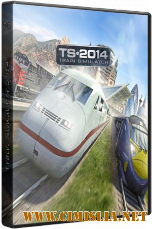 Train Simulator 2014 [Repack] [2013 / RUS / ENG]