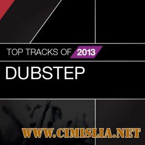 Dubstep Top Tracks Of [2013 / MP3 / 320 kb]