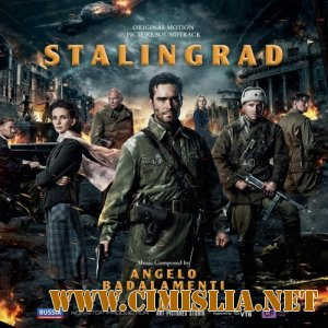 OST - Сталинград / Stalingrad [2014 / MP3 / 320 kb]