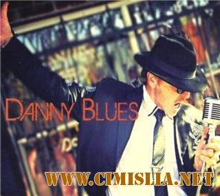 Danny Blues - Danny Blues [2013 / MP3 / 320 kb]