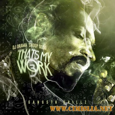 Snoop Dogg - That's My Work Vol.3 [2014 / MP3 / 320 kb]