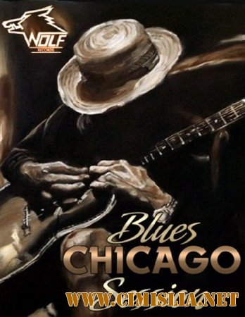 Chicago Blues Session (Wolf Records Vol.1-82) [1992-2014 / MP3 / 320 kb]
