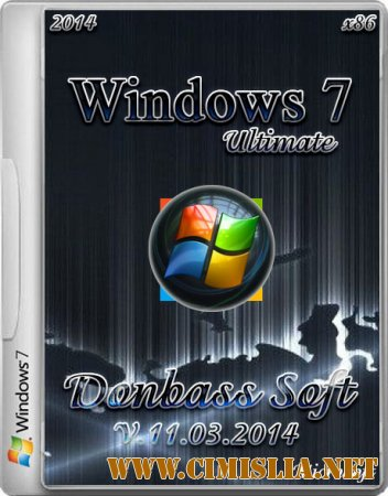 Windows 7 Ultimate SP1 Donbass Soft [x86] [11.03.2014 / RUS]