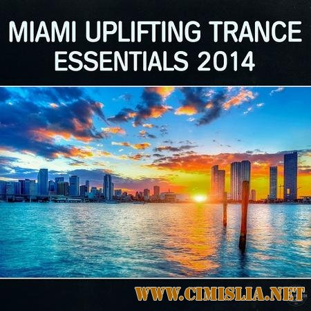 Miami Uplifting Trance Essentials [2014 / MP3 / 320 kb]
