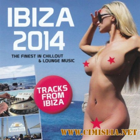Ibiza 2014 The Finest In Chillout And Lounge Music [2014 / MP3 / 256 kb]