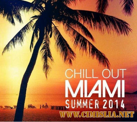 Chill Out Miami Summer [2014 / MP3 / 320 kb]