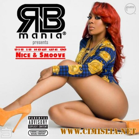 RnB MANIA: Dis is How We Do - Nice & Smoove vol.3 [2014 / MP3 / 320 kb]