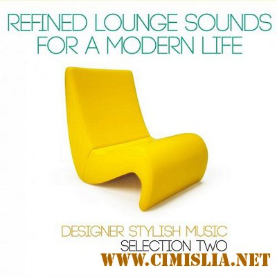 Refined Lounge Sounds for a Modern Life - Selection Two [2014 / MP3 / 320 kb]