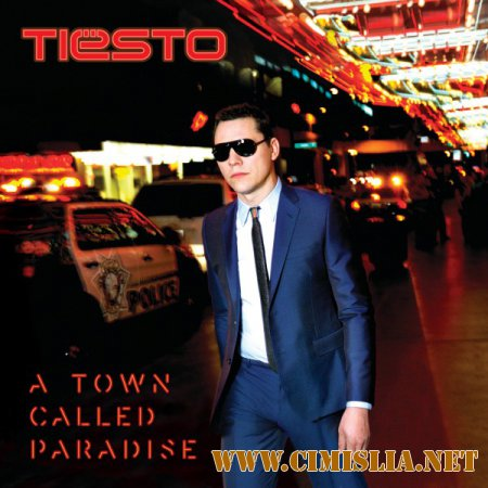 Tiesto - A Town Called Paradise [Deluxe Edition] [2014 / MP3 / 320 kb]