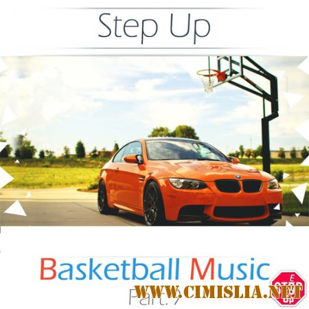 Basketball Music Vol.9 by Step Up [2014 / MP3 / 320 kb]