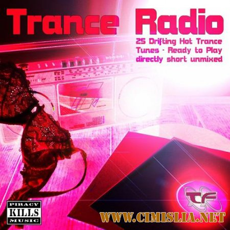 Trance Radio: 25 Drifting Hot Trance Tunes [Ready To Play Directly Short Unmixed] [2014 / MP3 / 320 kb]