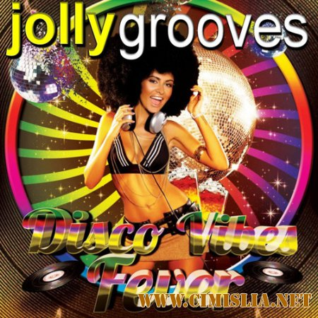 Jollygrooves - Disco Vibes Fever  [2014 / MP3 / 320 kb]