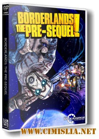 Borderlands: The Pre-Sequel [RePack] [2014 / ENG / RUS]