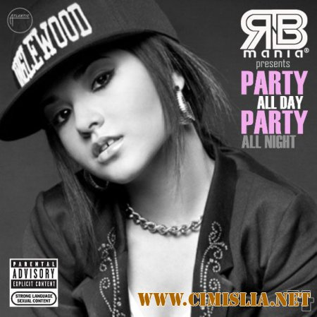 RNB MANIA: Party All Day, Party All Night vol.4 [2014 / MP3 / 320 kb]
