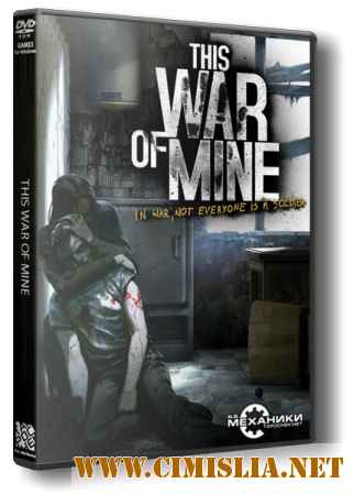 This War of Mine [Update 8] [Repack] [2014 / RUS / ENG / Multi7]