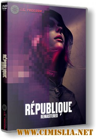 Republique Remastered [RePack] [2015 / RUS / ENG]