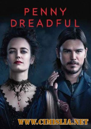 ����� �� ������� / �������� ������ / Penny Dreadful [02x01 �� 10] [2015 / HDTVRip]