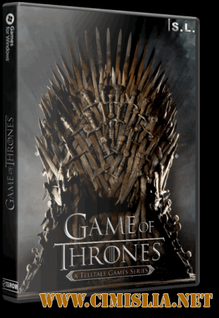 Game of Thrones - A Telltale Games Series. Episode 1-5 [RePack] [2015 / RUS]