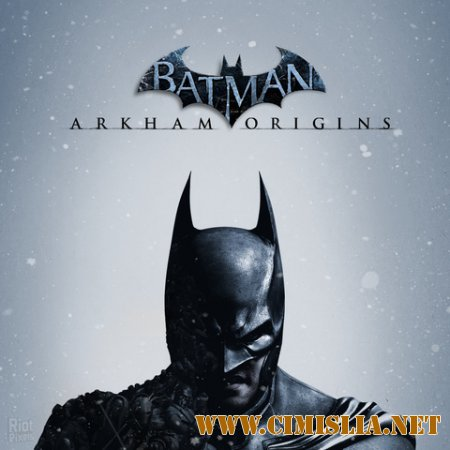 Batman: Arkham Origins - The Complete Edition [Rip] [2013 / RUS / ENG]