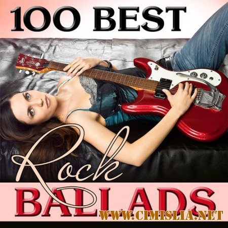 VA - 100 Best Rock Ballads [2015 / MP3]