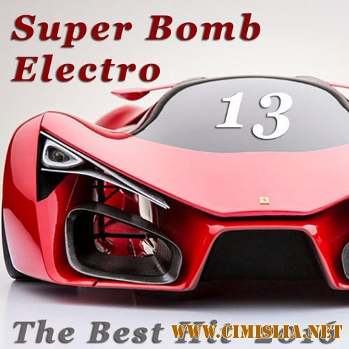 Super Bomb Electro: The Best Hit 13 [2016 / MP3 / 320 kb]