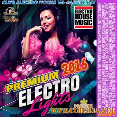 Premium Electro Lights: Electro House Mix [2016 / MP3 / 320 kb]