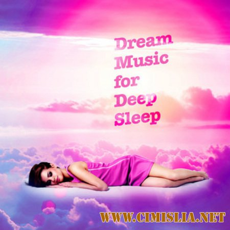 Dream Music for Deep Sleep [2016 / MP3 / 320 kb]
