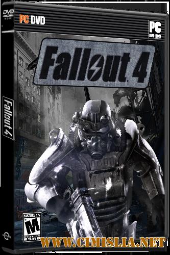 Fallout 4 [v.1.7.12.0.1+ 6 DLC] [RePack] [2015 / RUS / ENG]