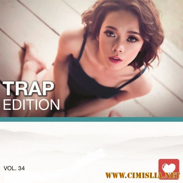 I Love Music! - Trap Edition Vol. 34 [2016 / MP3 / 320 kb]