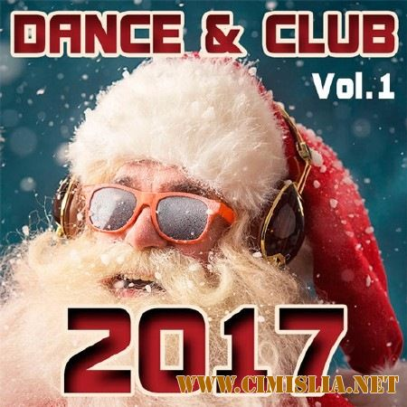 Dance & Club Vol.1 [2017 / MP3 / 320 kb]