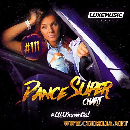 LUXEmusic - Dance Super Chart Vol.111 [2017 / MP3 / 320 kb]
