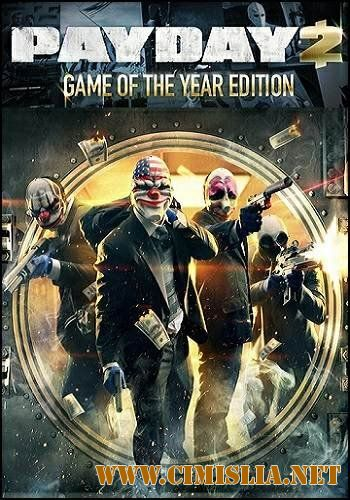 PayDay 2: Game of the Year Edition [v 1.68.209+DLC] [RePack] [2013 / RUS / ENG]