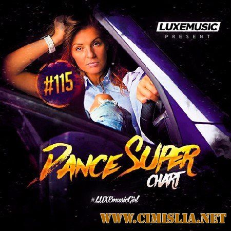 LUXEmusic - Dance Super Chart Vol.115 [2017 / MP3 / 320 kb]