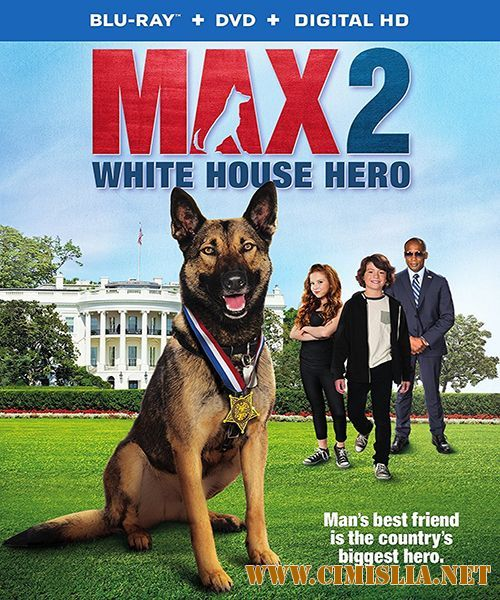 Макс 2: Герой Белого Дома / Max 2: White House Hero [2017 / HDRip]