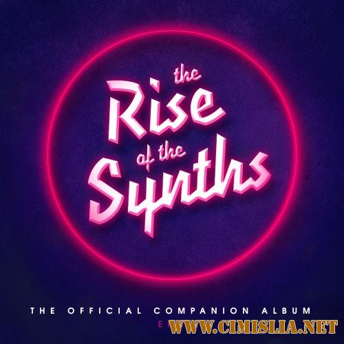 VA - The Rise of the Synths [The Official Companion Album] EP 2 [2017 / MP3 / 320 kb]