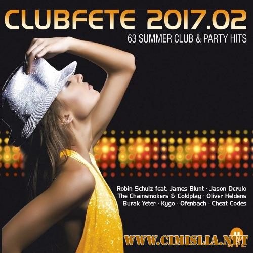 Сборник - Clubfete 2017.02 [63 Summer Club & Party Hits] [2017 / MP3 / 320 kb]
